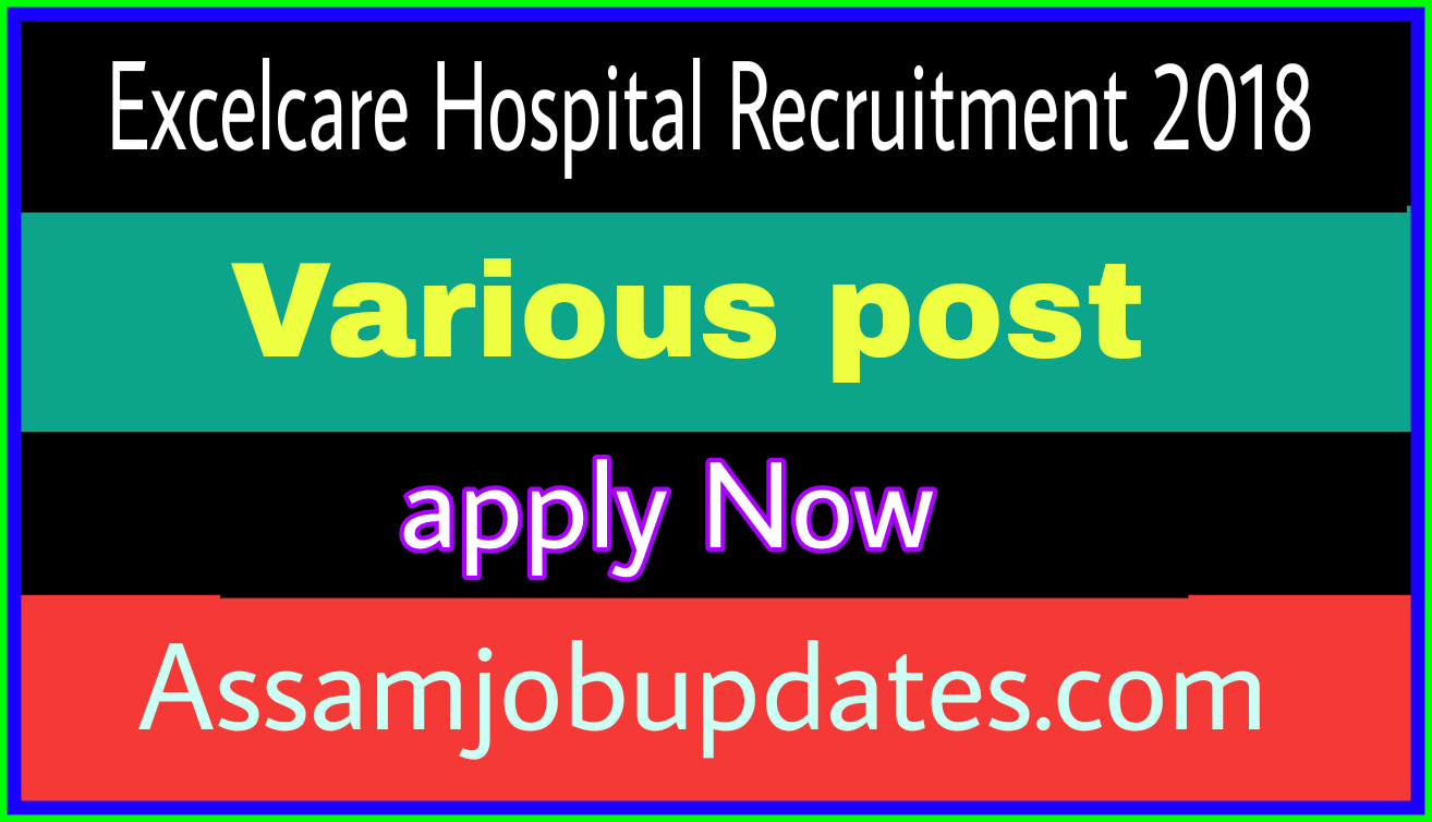 Excelcare Hospital Recruitment 2018