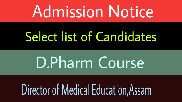 Admission Notice D Pharm Course Select list of Candidates 3 Medical college of Assam